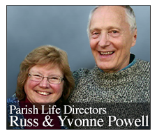 Russ & Yvonne Powell Parish Life Director